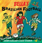 Bella's Brazilian Football by Adam Guillain (Paperback, 2006)