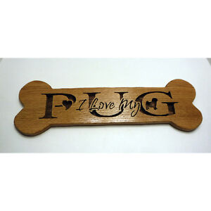 Details About I Love My Pug Sign Wooden Wall Hanging Bone Shaped Plaque Dog Gift
