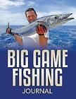 Big Game Fishing Journal von Speedy Publishing LLC (2015, Taschenbuch)