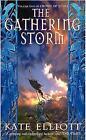 The Gathering Storm by Kate Elliott (Paperback, 2003)