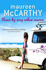 Rose by Any Other Name by Maureen McCarthy (Paperback, 2008)