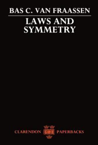 Laws and Symmetry by Bas C. van Fraassen (1990, UK-Paperback)