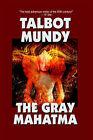 The Gray Mahatma by Talbot Mundy (Paperback / softback, 2006)