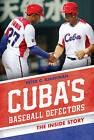 Cuba's Baseball Defectors: The Inside Story by Peter C. Bjarkman (Hardback, 2016)