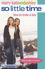 How to Train a Boy by Mary-Kate Olsen, Ashley Olsen (Paperback, 2002)