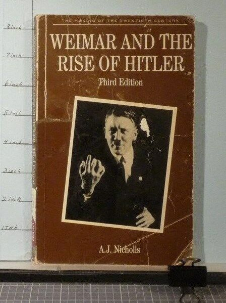 Weimar and the Rise of Hitler by A. J. Nicholls  1991 Hardcover   132