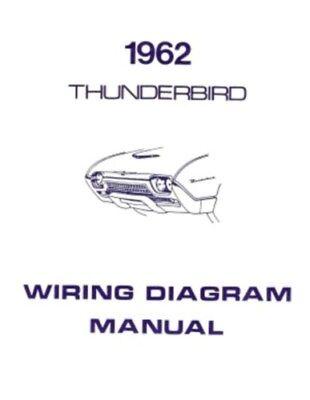 ford 1962 thunderbird wiring diagram manual 62