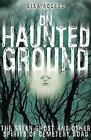 On Haunted Ground : The Green Ghost and Other Spirits of Cemetery Road by Lisa Rogers (2012, Paperback)
