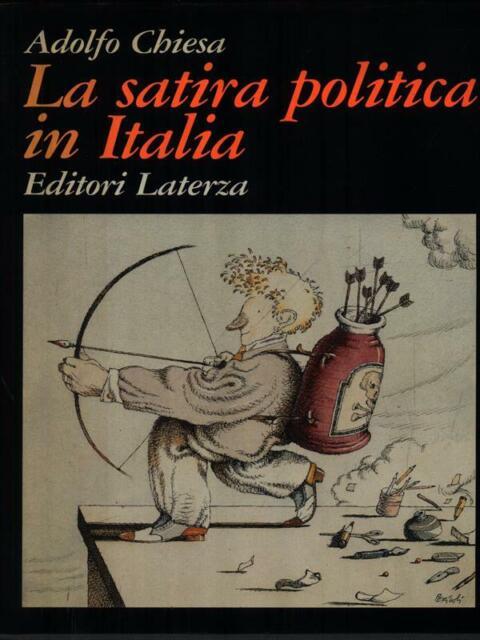 LA SATIRA POLITICA IN ITALIA PRIMA EDIZIONE CHIESA ADOLFO LATERZA 1990