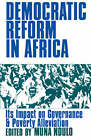 Democratic Reform in Africa: The Impact on Governance and Poverty Alleviation by James Currey (Hardback, 2006)