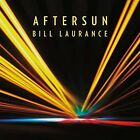 Aftersun 0602547770127 by Bill Laurance CD