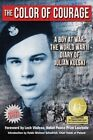The Color of Courage: A Boy at War by Julian E. Kulski (Hardback, 2014)