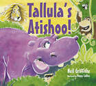 Tallula's Atishoo! by Neil Griffiths (Paperback, 2007)