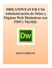 DREAMWEAVER CS6 Administracion de Sitios y Paginas Web Dinamicas con PHP y...