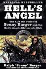 Hell's Angel: The Life and Times of Sonny Barger and the Hell's Angels Motorcycle Club by Sonny Barger (Paperback / softback)