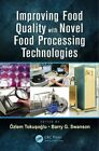Improving Food Quality with Novel Food Processing Technologies by Taylor & Francis Inc (Hardback, 2014)