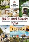 B&B's and Hotels: The Official Tourist Board Guides: 2016 by Hudson's Media (Paperback, 2015)
