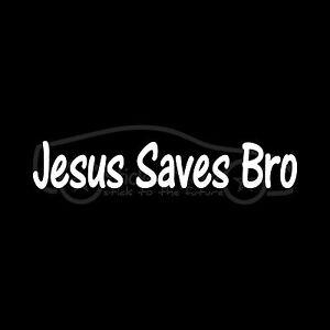 JESUS-SAVES-BRO-Sticker-vinyl-Decal-cute-trendy-teen-christian-Lord-God-faith