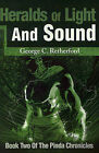 Heralds of Light and Sound by George C Retherford (Paperback / softback, 2001)