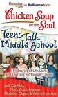 Chicken Soup for the Soul: Teens Talk Middle School: 101 Stories of Life, Love, and Learning for Younger Teens by Madeline Clapps, Jack Canfield, Valerie Howlett, Mark Victor Hansen (CD-Audio, 2012)