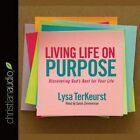 Living Life on Purpose: Discovering God's Best for Your Life by Lysa M Terkeurst (CD-Audio, 2016)
