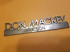Don Mackey--Tucson--Metal  Dealer Emblem Car  vintage 22/91