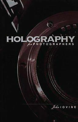Holography for Photographers by Iovine, John