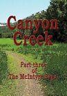 Canyon Creek 9781456833336 by Daniel L Lawrence Hardback