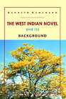 The West Indian Novel and Its Background by Ken Ramchand (Paperback, 2005)