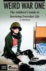 Weird War One: The Antihero's Guide to Surviving Everyday Life by Mat Devine (Paperback / softback, 2013)