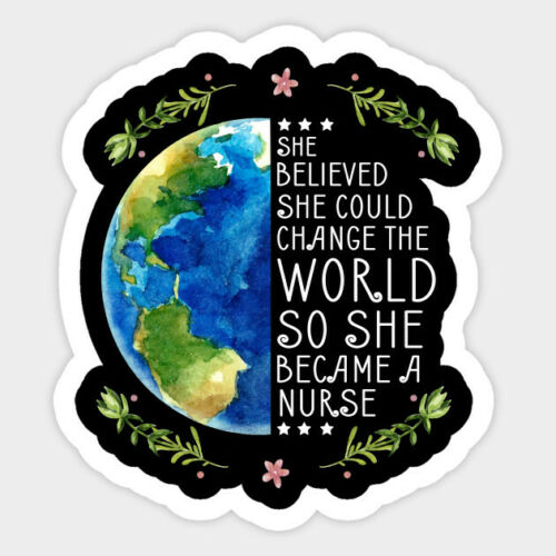 Believe She Could Change World RN Nurse Vinyl Decal Room Decor Sticker Quote
