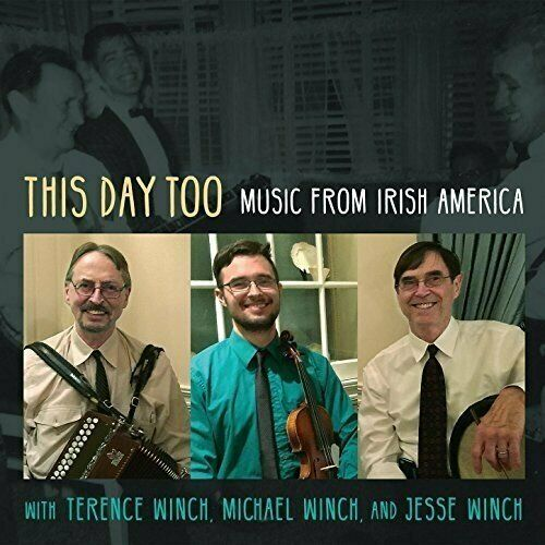 WINCH, TERENCE & MICHAEL & ...-This Day Too (Music From Irish America) CD NEUF