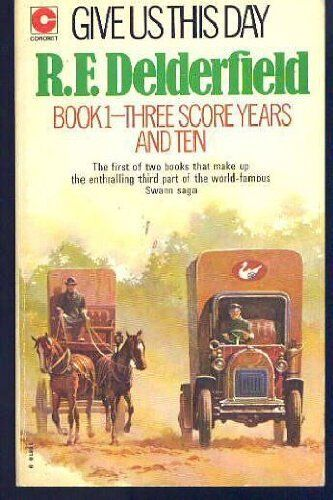 Give Us This Day (Book 1: Three Score Years and Ten) (The Swann Family Saga: V,