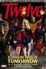 The Twelve: The Complete Series by J. Michael Straczynski (Paperback, 2014)