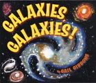 Galaxies, Galaxies! by Gail Gibbons (2006, Reinforced)