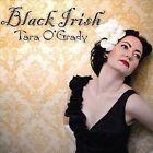 Black Irish by Tara O'Grady (CD, Aug-2010, CD Baby (distributor))