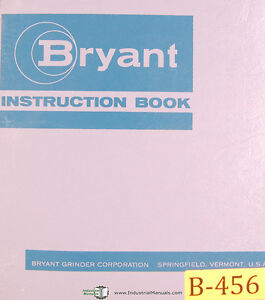 Bryant Center Hole Grinder, Instructions Manual Year (1968)