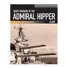 Heavy Cruisers of the Admiral Hipper Class by Gerhard Koop, Klaus-Peter Schmolke (Paperback, 2014)