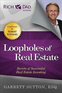 Loopholes of Real Estate : Secrets of Successful Real Estate Investing, Paper...
