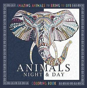 The Night And Day Coloring Book Dazzling Animals To Color In Bring Life By Beverly Lawson 2016 Paperback