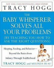 The Baby Whisperer Solves All Your Problems : Sleeping, Feeding, and Behavior--…
