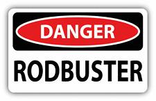 "Danger Rodbuster Sign Warning Car Bumper Sticker Decal 6"" x 4"""