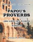 Papou's Proverbs: 1001 Grecian Words of Wisdom by George H Malouf (Paperback / softback, 2013)