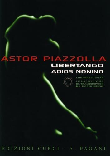 Dario Bisso. Adios Nonino for Guitar; Astor Piazzolla Transcribed Libertango