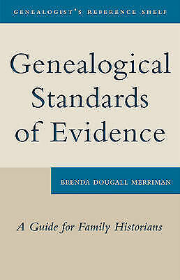 Genealogical Standards of Evidence: A Guide for Family Historians by Brenda...
