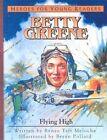 Betty Green - Flying High by Renee Meloche (Hardback, 2003)