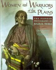 Women and Warriors of the Plains: The Pioneer Photography of Julia E. Tuell, Dan