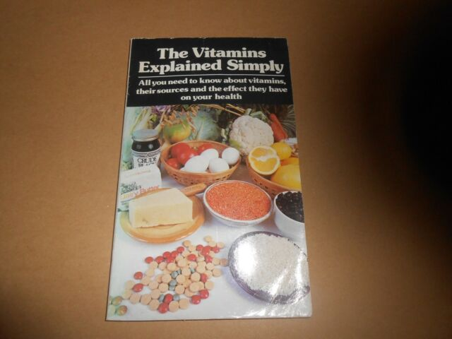 The Vitamins Explained Simply - Healthy Eating Health Effects Paperback Book