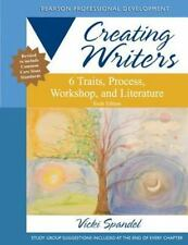 Creating Writers: 6 Traits, Process, Workshop, and Literature by Vicki Spandel P