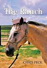 The Ranch by Chris Peck (Hardback, 2013)